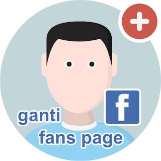 Cara Mengganti Nama Fanspage facebook Terbaru