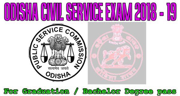 Odisha Civil Service Exam, OPSC , OCSE 2018