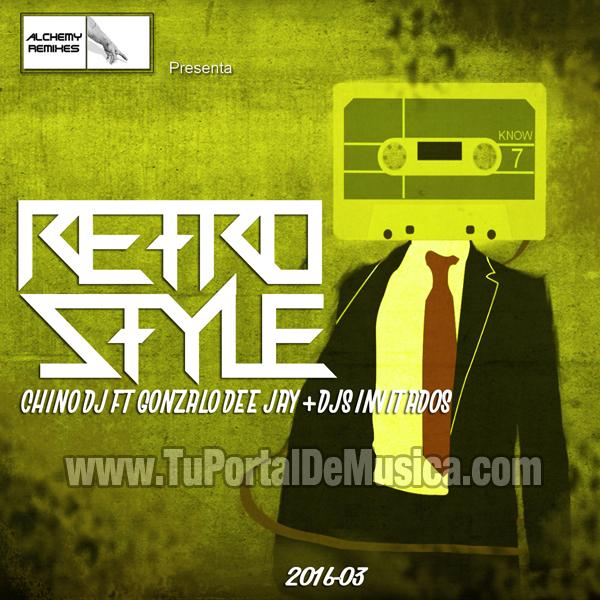 Retro Style Chino DJ Ft Gonzalo Dee Jay Vol. 3 (2016)