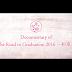 Documentary of The Road to Graduation 2016 ~Yakusoku~