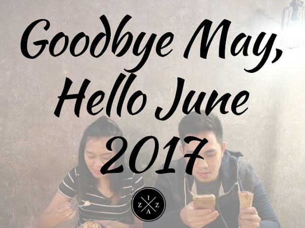 Goodbye May, Hello June 2017