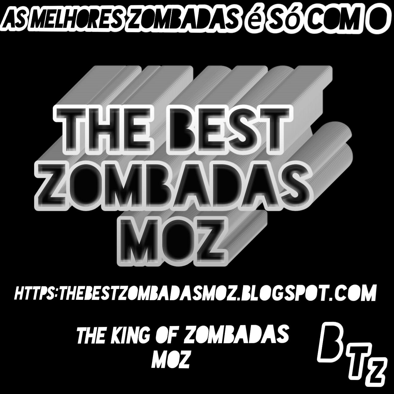 THE BEST ZOMBDAS MOZ