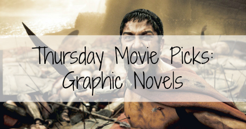 bloggerversary-movie-picks-graphic-novels