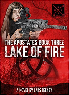 The Apostates Book Three: Lake of Fire - Science Fiction/Dystopian/Post-Apocalyptic - by Lars Teeney
