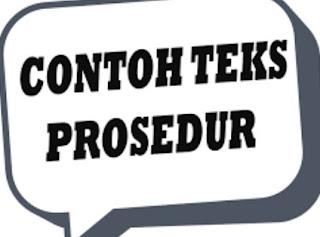 Jenis-jenis Teks Prosedur Dan Contoh teks prosedur kompleks
