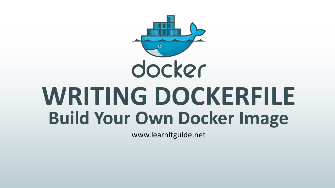 How to Write Dockerfile To Build Your Own Docker Images