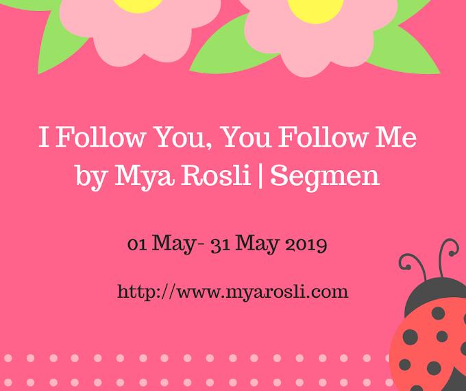Senarai Peserta Segmen I Follow You, You Follow Me by Mya Rosli
