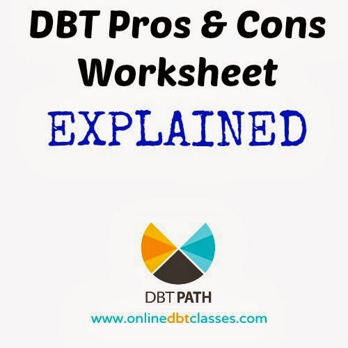 DBT Path - Online DBT Classes DBT Pros  Cons Worksheet Explained