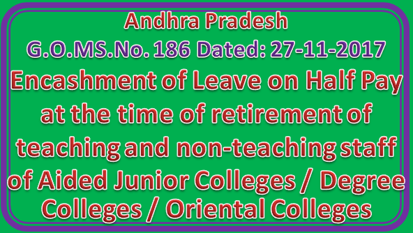 AP GO Ms No 186 || Encashment of Leave on Half Pay at the time of retirement of teaching and non-teaching staff