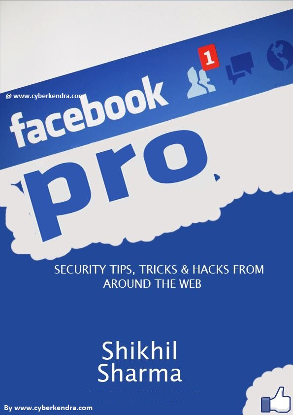 Facebook Pro - A security ebook - Cyber Kendra - Hacking