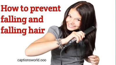 How to prevent falling and falling hair