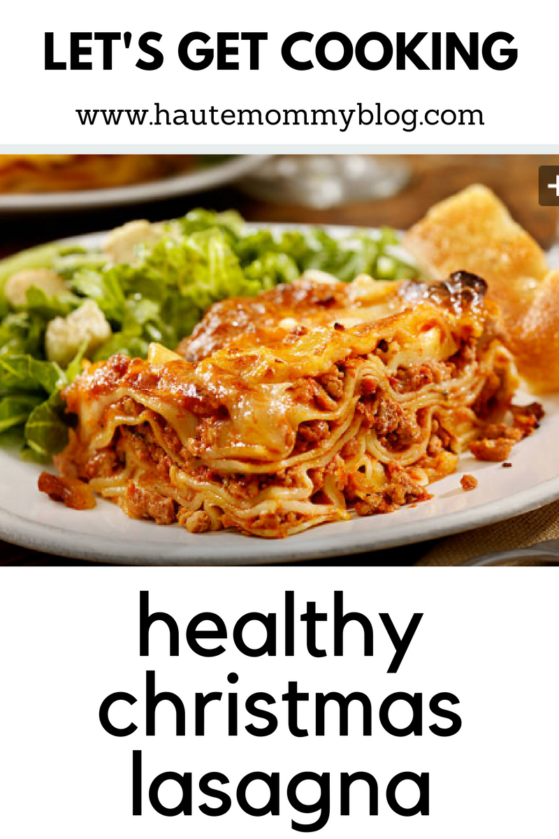 Healthy Low Calorie Christmas Lasagna Recipe A Family Favorite
