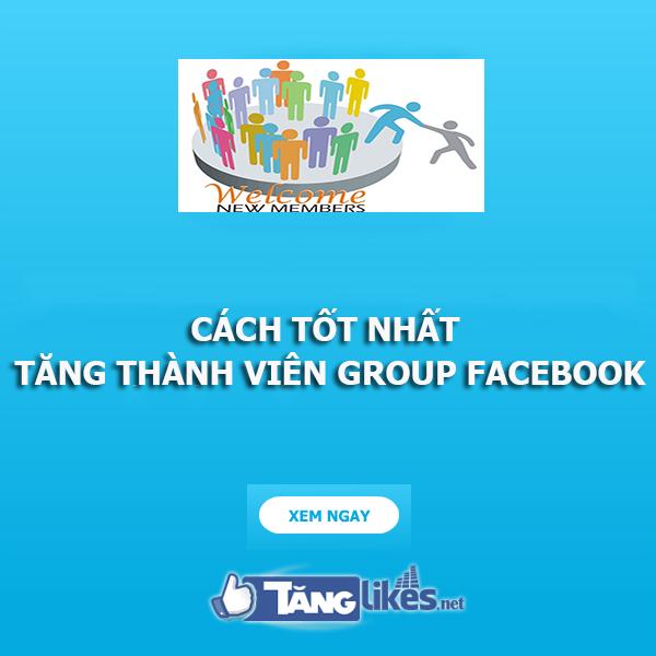 tang thanh vien group cho facebook