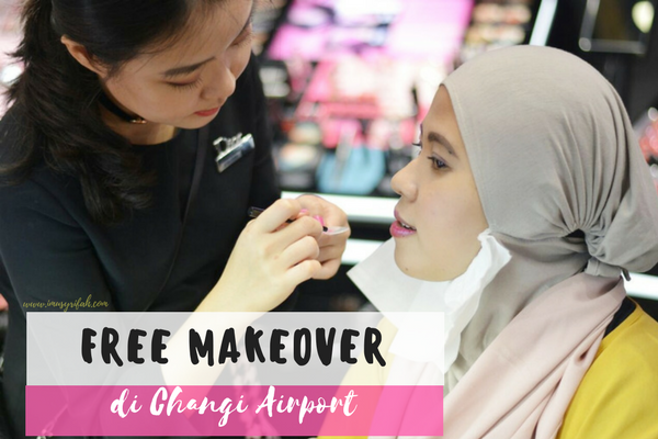 Pengalaman FREE MAKEOVER di Changi Airport Singapore