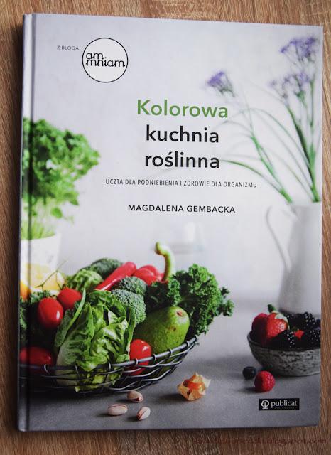 """Kolorowa kuchnia roślinna"" Magdalena Gembacka"