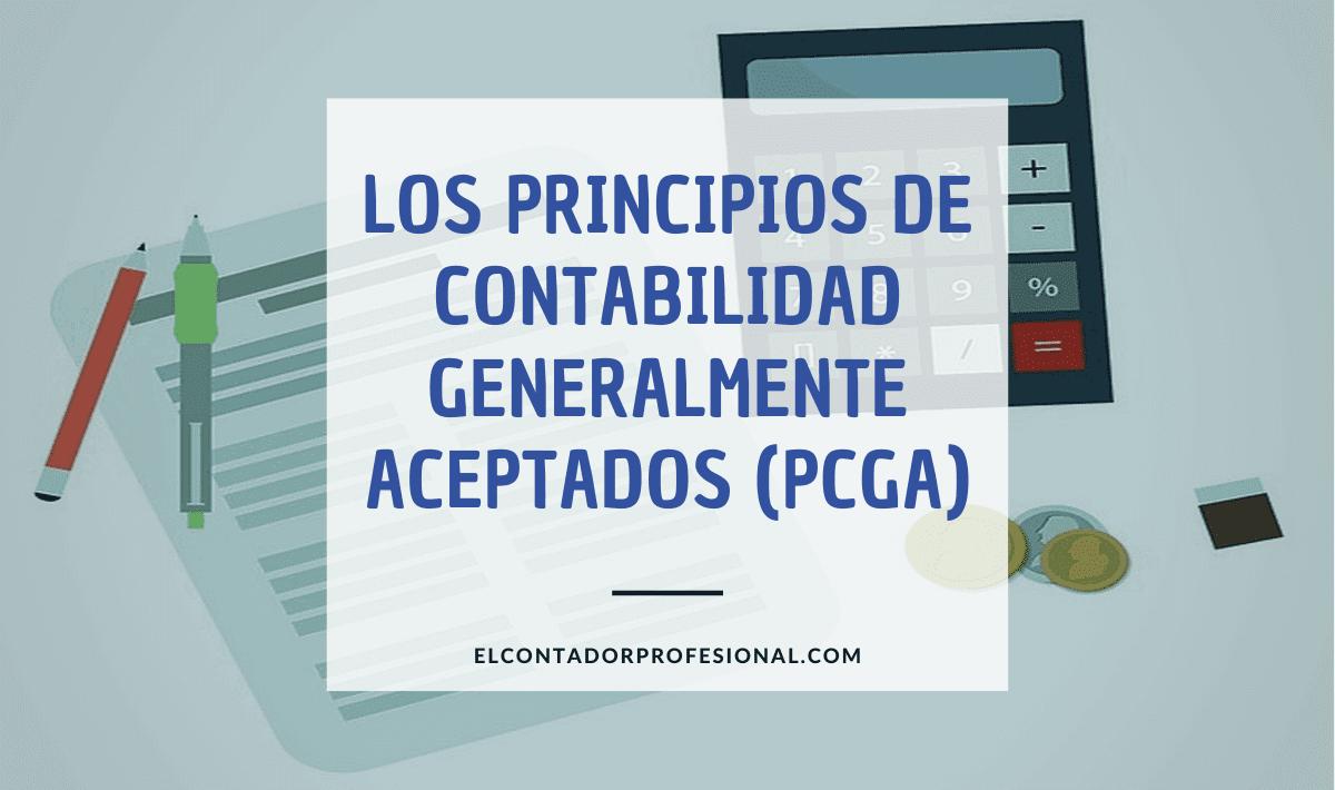 Los 14 Principios de Contabilidad Generalmente Aceptados PCGA