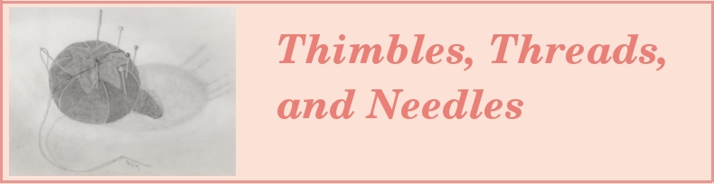 Thimbles, Threads, and Needles