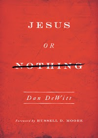 Jesus or Nothing Dan Dewitt