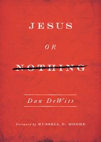 Jesus or Nothing Dan Dewitt