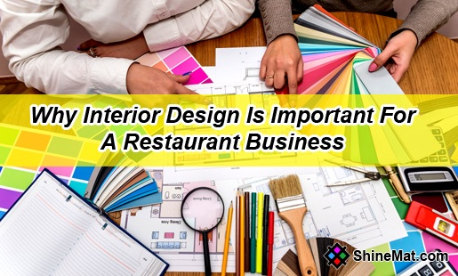 Why Interior Design Is Important For A Restaurant Business