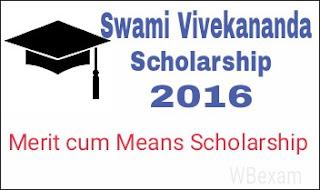 Swami Vivekananda Scholarship 2016 Online Fresh & Renewal Application Process, Last date, Eligibility | Merit cum Means Scholarship