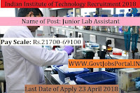 Indian Institute of Technology Recruitment 2018-Junior Assistant, Junior Lab Assistant