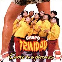 grupo trinidad ENTRE TUS PIERNAS