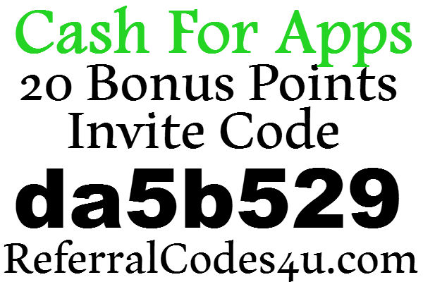 Cash For Apps Invite Code 2020, 20 Credits Cash For Apps Sign up Bonus, Cash For Apps Refer A Friend 2020