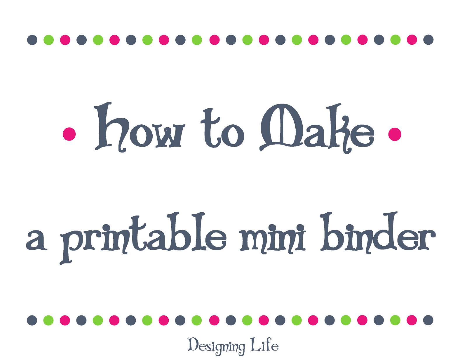image regarding How to Make a Printable referred to as Coming up with Daily life: How toward Create a Printable Mini Binder