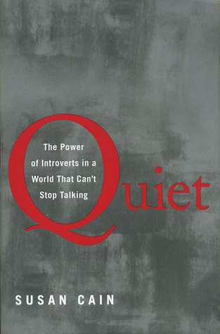 Quiet: The Power of Introverts in a World that can't stop talking, Susan Cain