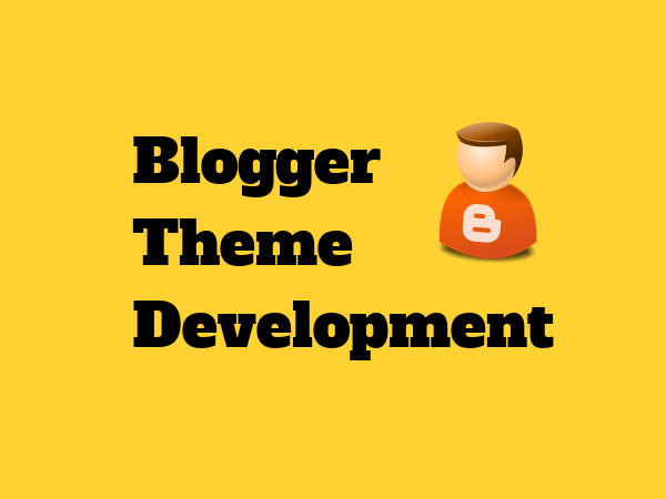 Create Your Own Blogger Template Theme Development Tutorial