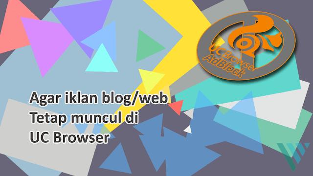 Agar Iklan Tetap Muncul di UC Browser