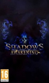 Shadows Awakening Update v1.13-CODEX - Download last GAMES FOR PC ISO, XBOX 360, XBOX ONE, PS2, PS3, PS4 PKG, PSP, PS VITA, ANDROID, MAC