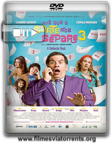 Até Que a Sorte nos Separe 3: A Falência Final Torrent - DVDRip Nacional (2015)