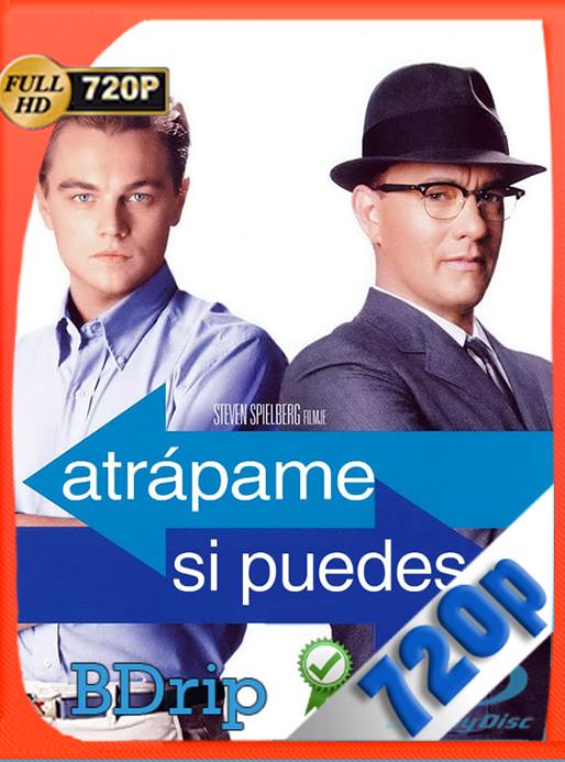 Atrápame si puedes (2002) 720p BDRip Dual Latino – Inglés [Subt. Esp] [GoogleDrive] [SYLAR]