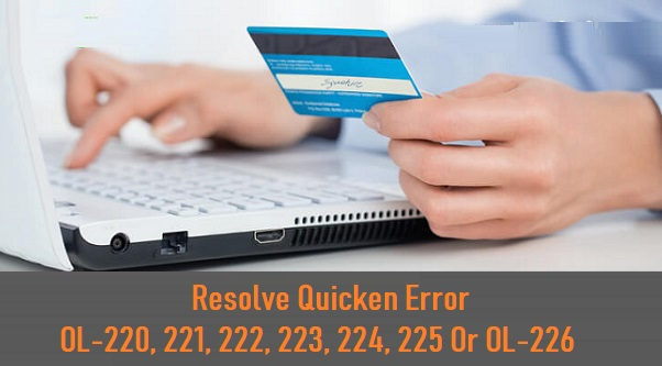 Resolve Quicken Error OL-220, 221, 222, 223, 224, 225 Or OL-226