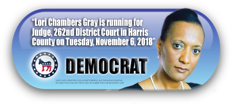 LORI CHAMBERS GRAY WILL BE ON THE BALLOT IN HARRIS COUNTY, TEXAS ON NOVEMBER 6, 2018