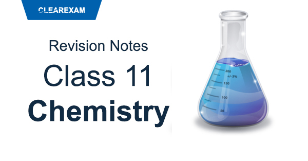 CBSE Class 11 Chemistry Revision Notes
