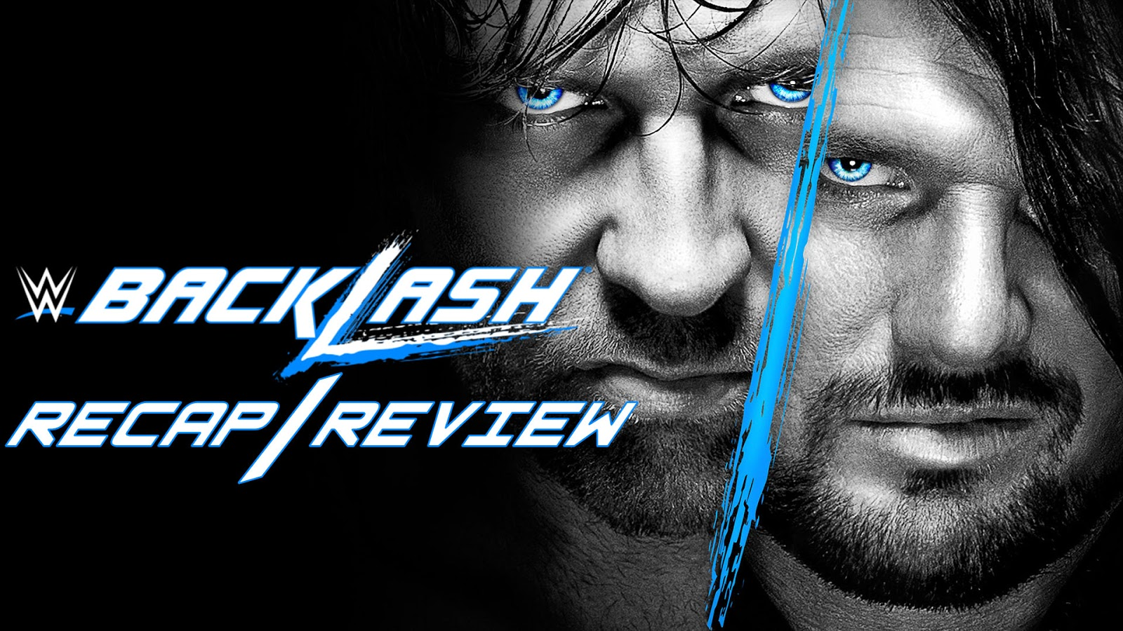 WWE Backlash 2016 Recap and Review Podcast