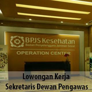 Lowongan Kerja Sekretaris Dewan Pengawas di BPJS Kesehatan Jakarta