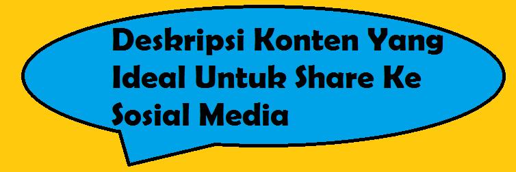 Deskripsi Konten Yang Ideal Untuk Share Ke Sosial Media