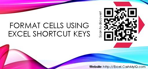 FORMAT CELLS USING EXCEL SHORTCUT KEYS