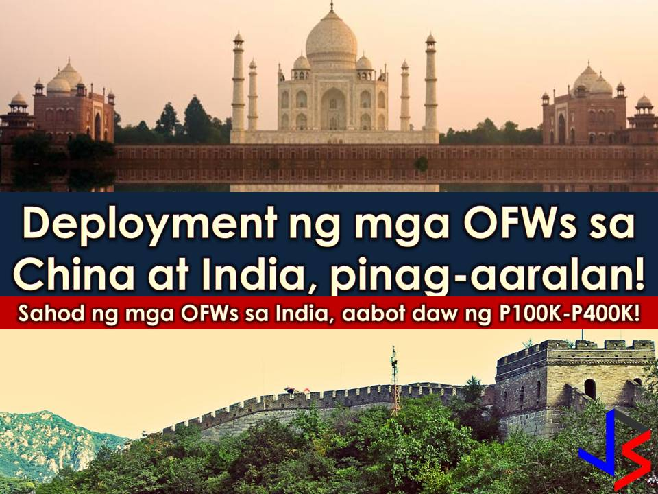 Overseas Filipino Workers (OFWs) may work in two more countries as the Philippine government is studying the potential deployment of Filipino workers in India and China.   According to the Philippine Embassy, there are 3,000 Filipinos living in India and OFWs there are earning with an average monthly salary of P100,000 to P400,000.  They are working as managers and hold a key and sensitive position in Information Technology Industry.    Read: 12 Countries, In Need of Construction Workers and Laborers this January 2018!