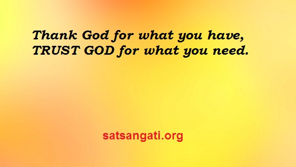 Satsangati Thank God Trust God