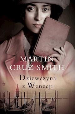Dziewczyna z Wenecji Martin Cruz Smith -recenzja