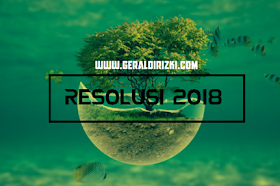 Resolusi 2018, Selalu Semangat Dan Bisa Mengelola Waktu