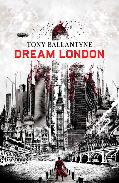 Cover Revealed - Dream London by Tony Ballantyne