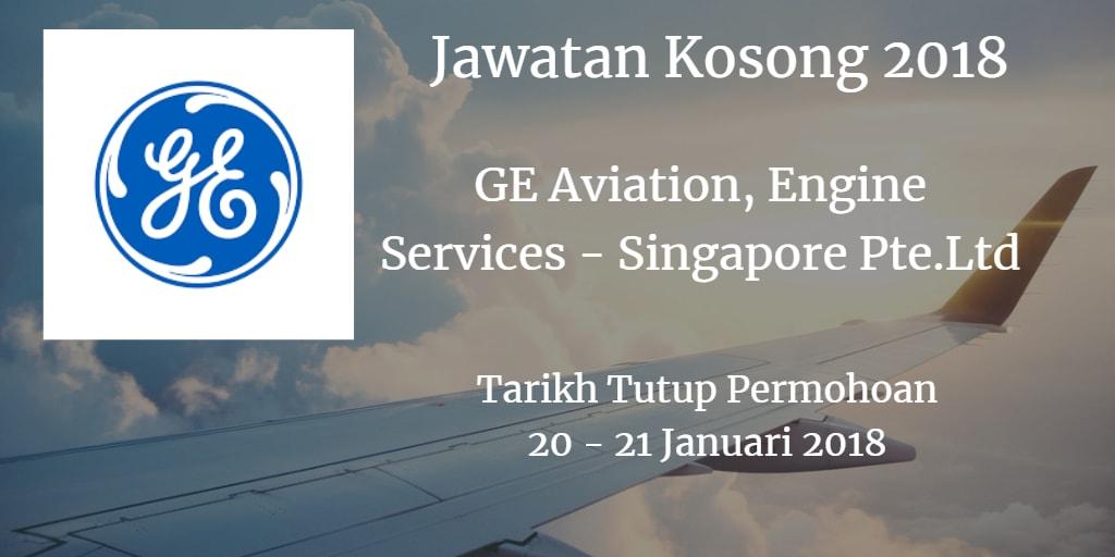 Jawatan Kosong GE Aviation, Engine Services - Singapore Pte.Ltd 20 - 21 Januari 2018