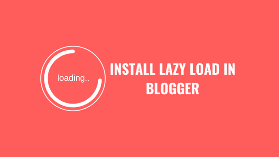 How To Install Lazy Load in Blogger