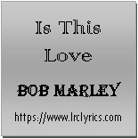 Is This Love | Bob Marley | The Wailers